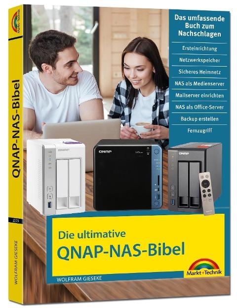 Die ultimative QNAP NAS Bibel - Das Praxisbuch - mit vielen Insider Tipps und Tricks - komplett in Farbe - Wolfram Gieseke