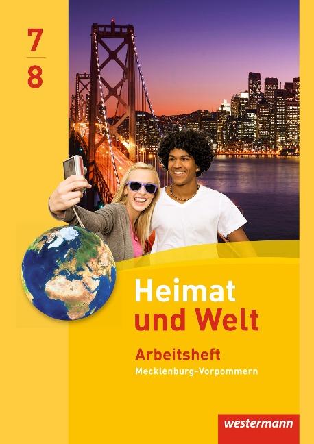 Heimat und Welt 7 / 8 . Arbeitsheft. Regionale Schulen. Mecklenburg-Vorpommern -