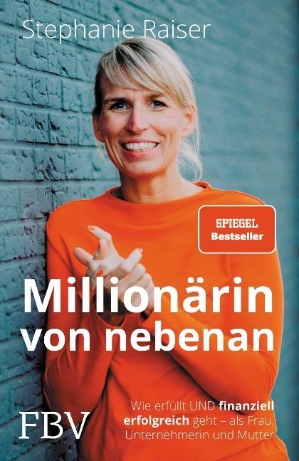 Millionärin von nebenan - Stephanie Raiser