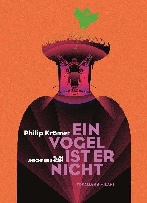 Ein Vogel ist er nicht - Philip Krömer