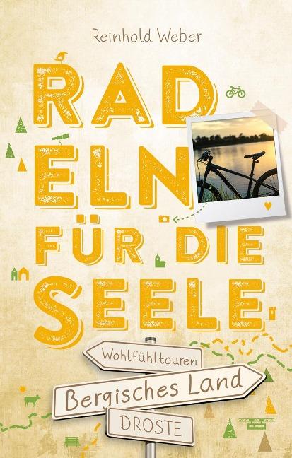 Bergisches Land. Radeln für die Seele - Reinhold Weber