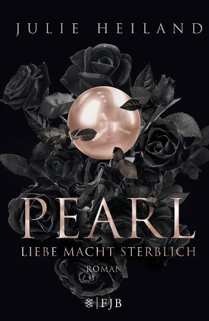 Pearl - Liebe macht sterblich - Julie Heiland