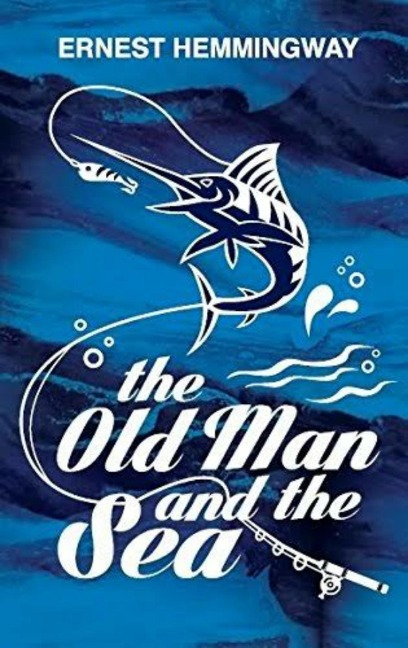 The Old Man and the Sea - Earnest Hemingway