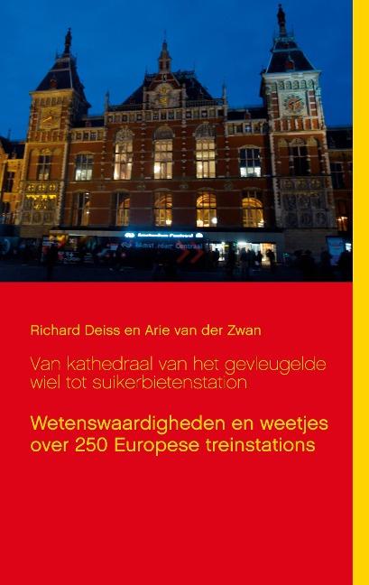 Kathedraal van het gevleugelde wiel en suikerbieten station - Richard Deiss, Arie van der Zwan