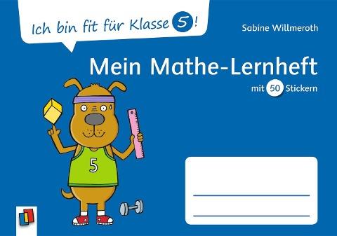 Ich bin fit für Klasse 5! Mein Mathe-Lernheft - Sabine Willmeroth