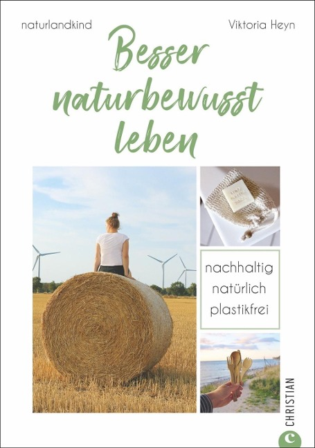 Besser naturbewusst leben - Viktoria Heyn, Naturlandkind
