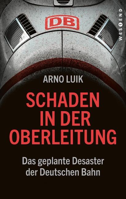Schaden in der Oberleitung - Arno Luik