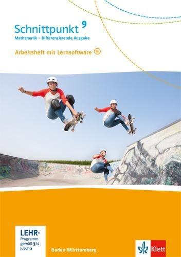 Schnittpunkt Mathematik Arbeitsheft mit Lösungsheft und Lernsoftware Klasse 9. Differenzierende Ausgabe Baden-Württemberg -