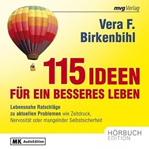 115 Ideen für ein besseres Leben - Vera F. Birkenbihl