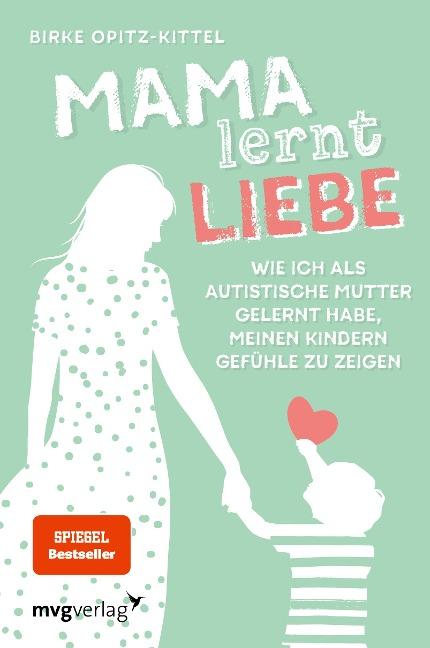 Mama lernt Liebe - Birke Opitz-Kittel