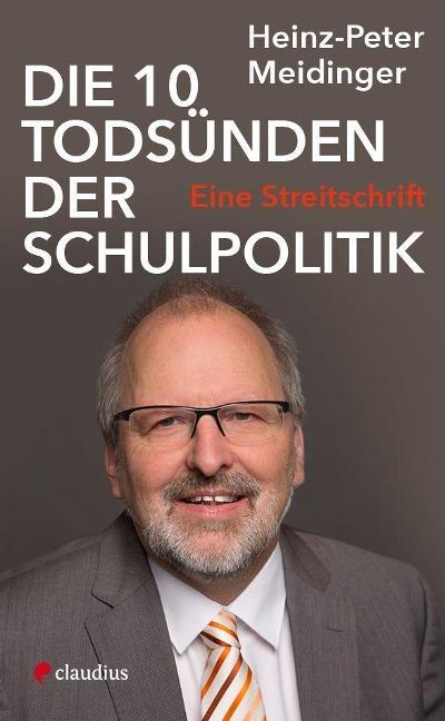 Die 10 Todsünden der Schulpolitik - Heinz-Peter Meidinger