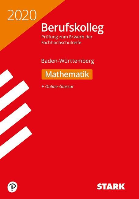 Original-Prüfungen Berufskolleg - Mathematik - BaWü. Baden-Württemberg -