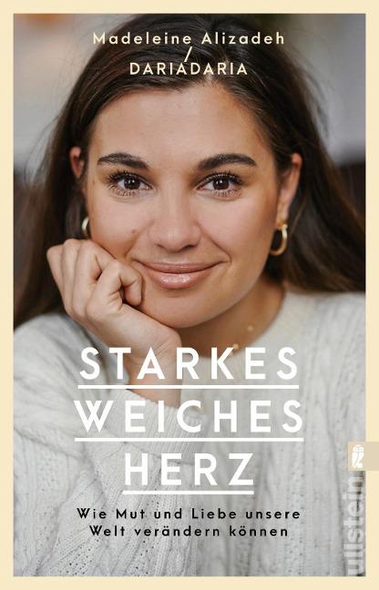 Starkes weiches Herz - Madeleine Alizadeh, Madeleine Alizadeh (dariadaria)