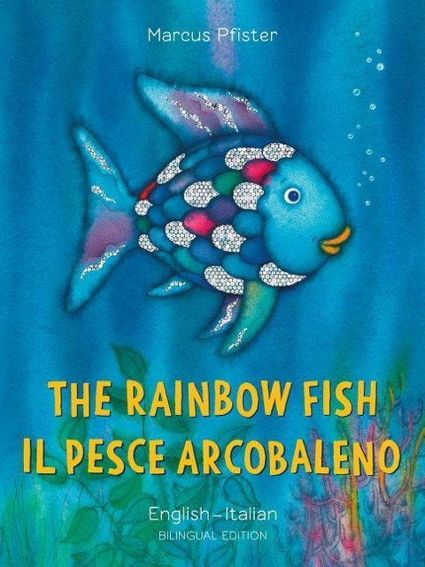 The Rainbow Fish/Il Pesce Arcobaleno - Marcus Pfister