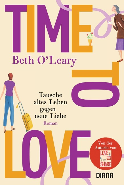 Time to Love - Tausche altes Leben gegen neue Liebe - Beth O'Leary