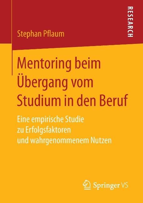 Mentoring beim Übergang vom Studium in den Beruf - Stephan Pflaum