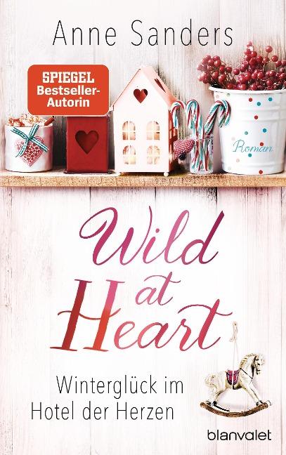 Wild at Heart - Winterglück im Hotel der Herzen - Anne Sanders
