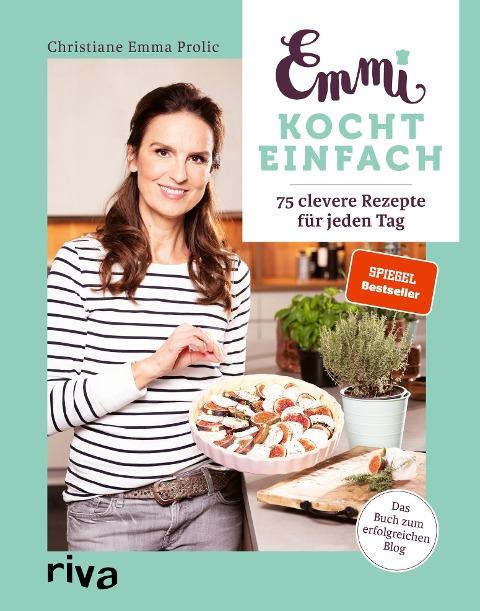 Emmi kocht einfach - Christiane Emma Prolic