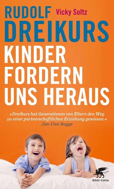 Kinder fordern uns heraus - Rudolf Dreikurs, Vicki Soltz