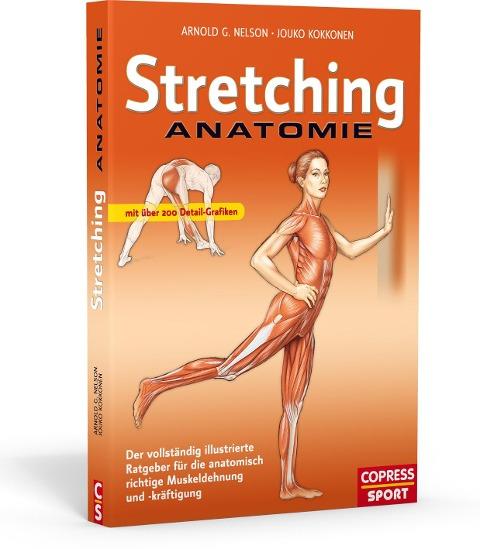 Stretching Anatomie - Arnold G. Nelson, Jouko Kokkonen