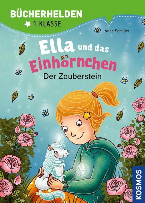 Ella und das Einhörnchen, Bücherhelden 1. Klasse, Der Zauberstein - Anne Scheller