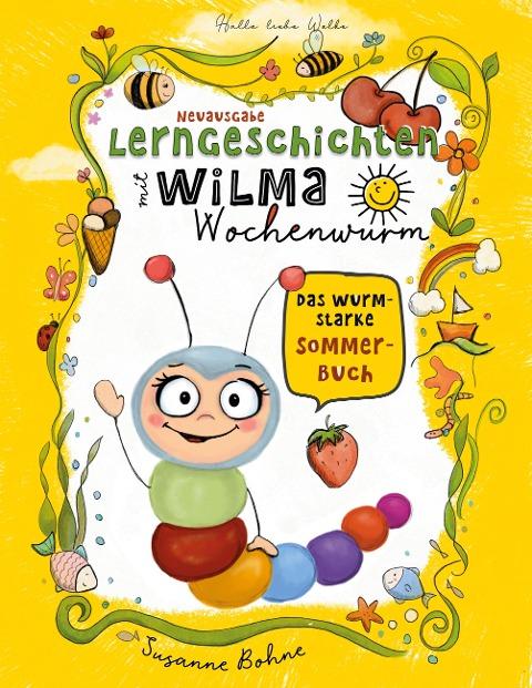 Lerngeschichten mit Wilma Wochenwurm - Das wurmstarke Sommerbuch - Susanne Bohne