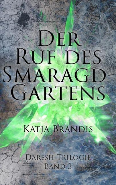 Der Ruf des Smaragdgartens - Katja Brandis