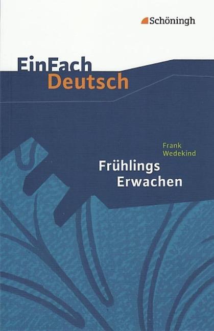 Frühlings Erwachen. EinFach Deutsch Textausgaben - Frank Wedekind