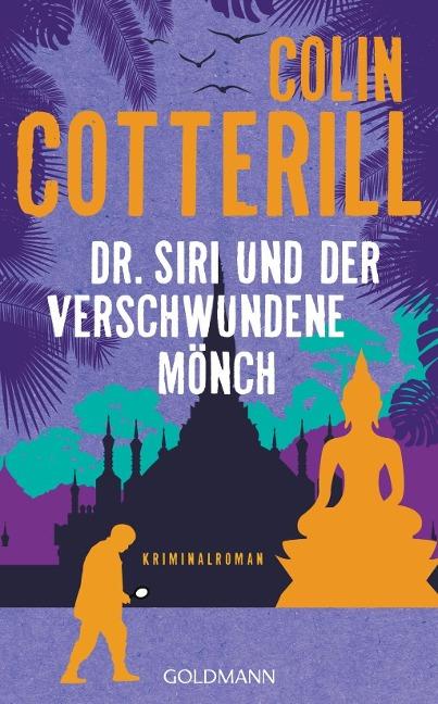 Dr. Siri und der verschwundene Mönch - Colin Cotterill