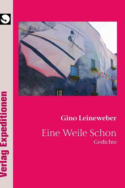 Eine Weile Schon - Gino Leineweber