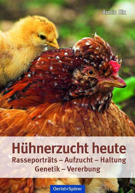 Hühnerzucht heute - Armin Six