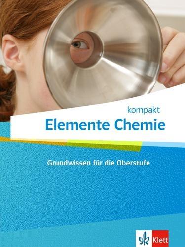 Elemente Chemie kompakt. Schülerbuch Klassen 10-12 -