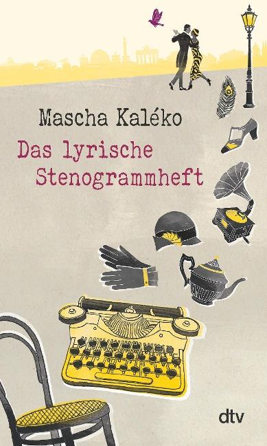 Das lyrische Stenogrammheft - Mascha Kaléko