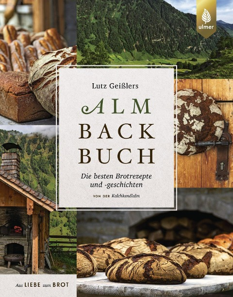 Lutz Geißlers Almbackbuch - Lutz Geißler