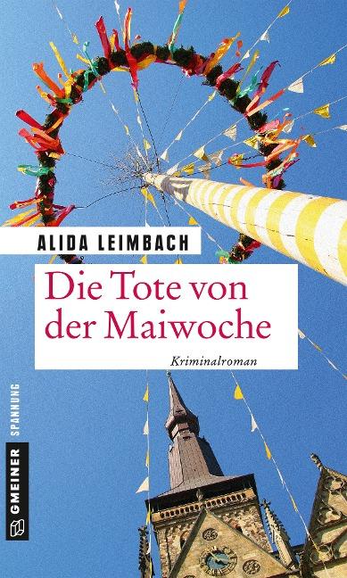 Die Tote von der Maiwoche - Alida Leimbach