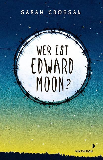 Wer ist Edward Moon? - Gewinner des Deutschen Jugendliteraturpreises 2020 - Sarah Crossan