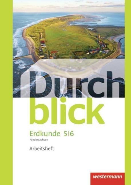 Durchblick Erdkunde 5 / 6. Arbeitsheft. Differenzierende Ausgabe. Oberschulen. Niedersachsen -