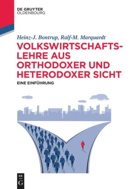 Volkswirtschaftslehre aus orthodoxer und heterodoxer Sicht - Heinz-J. Bontrup, Ralf-M. Marquardt