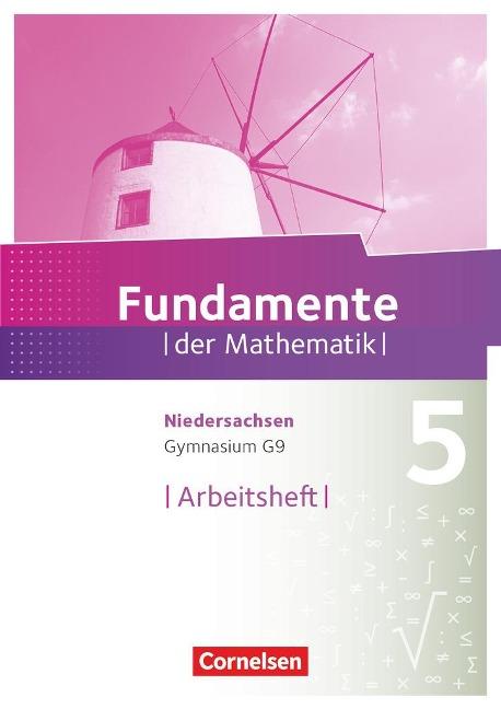 Fundamente der Mathematik 5. Schuljahr. Arbeitsheft mit Lösungen Gymnasium Niedersachsen -
