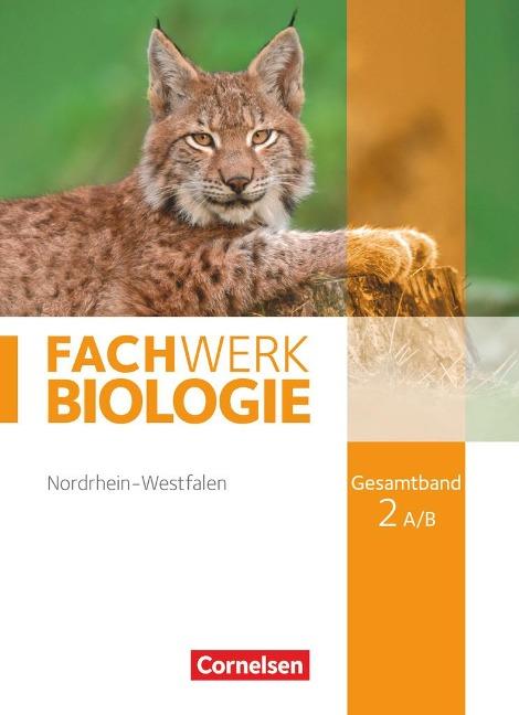 Fachwerk Biologie Gesamtband 2A/B. Schülerbuch Nordrhein-Westfalen - Udo Hampl, Kathrin Janik, Andreas Marquarth, Katrin Oberschelp, Anke Pohlmann