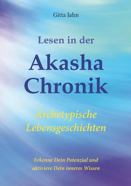 Lesen in der Akasha-Chronik - Gitta Jahn