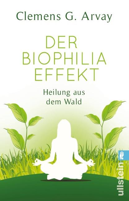 Der Biophilia-Effekt - Clemens G. Arvay