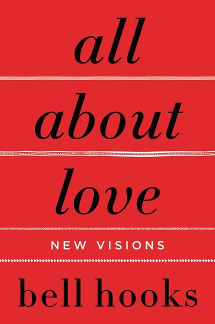 All about Love: New Visions - Bell Hooks