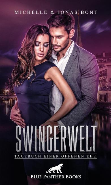 SwingerWelt - Tagebuch einer offenen Ehe | Erotische Geschichten - Michelle Bont, Jonas Bont