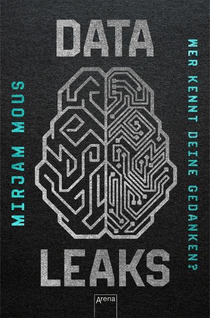 Data Leaks (2). Wer kennt deine Gedanken? - Mirjam Mous