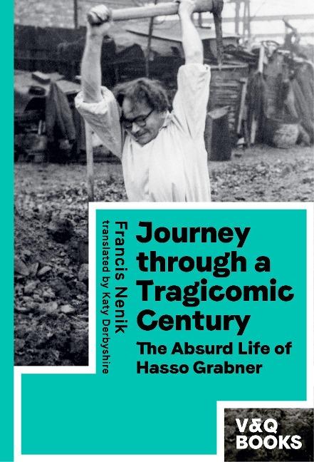 Journey through a Tragicomic Century - Francis Nenik