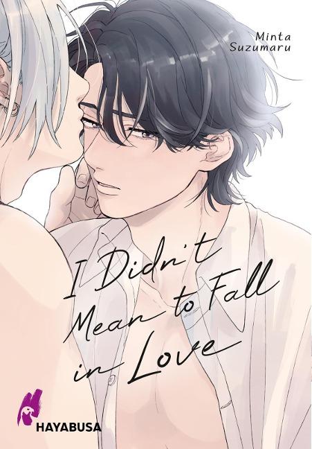 I Didn't Mean to Fall in Love - Minta Suzumaru