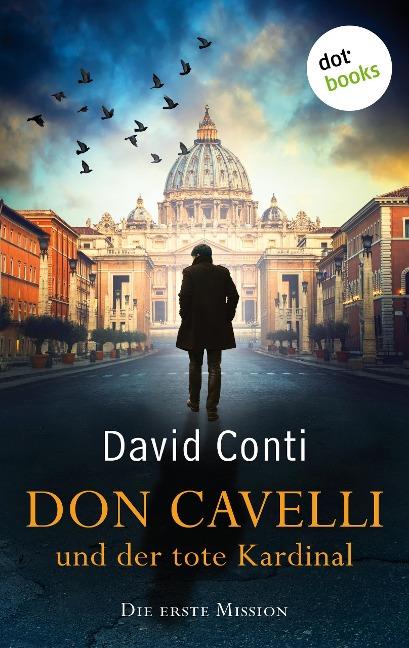 Don Cavelli und der tote Kardinal: Die erste Mission - David Conti