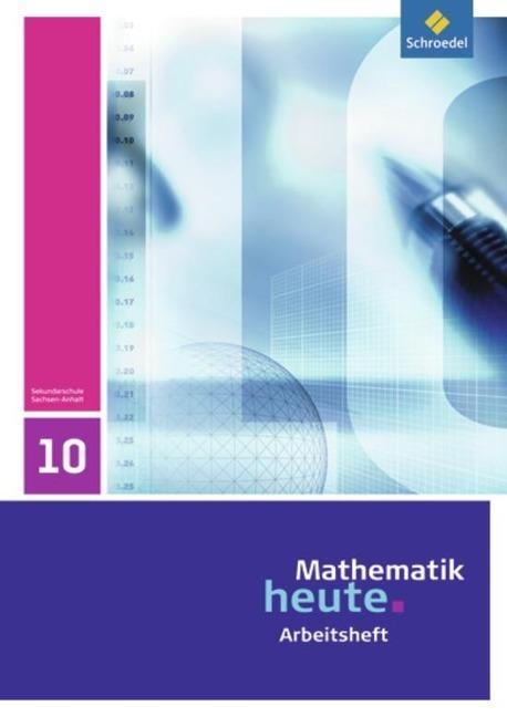 Mathematik heute 10. Arbeitsheft. Sachsen-Anhalt -