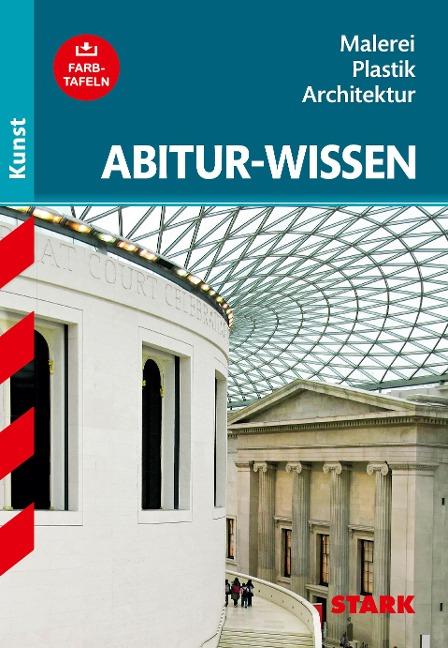 Abitur-Wissen Kunst 1. Grundwissen Malerei, Plastik, Architektur für G8 - Barbara Pfeuffer
